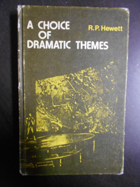 A Choice of Dramatic Themes